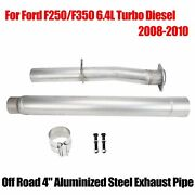 Off Road 4 Replacement Exhaust Pipe For 08-10 Ford F250/f350 6.4l Turbo Diesel