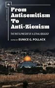 From Antisemitism To Anti-zionism The Past And Present Of A Lethal Ideology Engl
