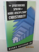 The Spontaneous Spread Of Home-discipleship Christianity By Henry Reyenga Jr.