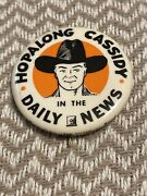 1950 Hopalong Cassidy In The Daily News / Pin Pinback Button 1 3/4 Boyd