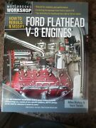 How To Rebuild And Modify Ford Flathead V-8 Engines Block Heads Crank Porting