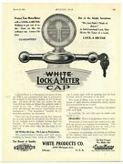 1921 White Products Co. Ad White Lock-a-meter Cap For Cars - Chicago, Illinois