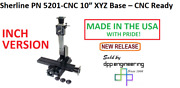 Sherline 5201-cnc Inch Version Of 10″ Xyz Base See 5211-cnc For Metric