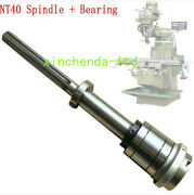 Cnc Set Bridgeport Mill Part Milling Machine Nt40 Spindle + Bearings Assembly