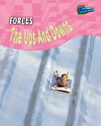 Forces The Ups And Downs Science In Your Life Science In Your Life By Wend