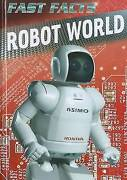 Robot World Fast Facts By Hyland Tony