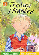 The Seed I Planted Wonderwise Readers By Manning Mick Granstrom Brita