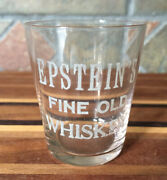 Epstein's Fine Old Whiskey Shot Glass Etched Label Pre-pro Prohibition Epsteins