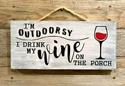 I'm Outdoorsy / Wine On Porch Handmade Rustic Wood Sign Farmhouse Country Decor