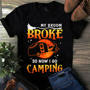 My Broom Broke So Now I Go Camping Halloween Camping Witch Tshirt