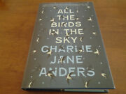 All The Birds In The Sky Signed By Charlie Jane Anders 2016 Hc 1st/1st