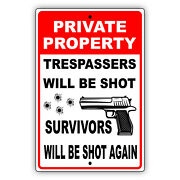 Private Property Trespassers Will Be Shot Novelty Aluminum Metal Sign