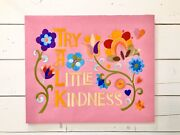 Try A Little Kindness Crewel Vintage Style Embroidered Wall Hanging Pink Rare