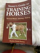 Storeyand039s Guide To Training Horses [storeys Guide To Raising] By Thomas Heather