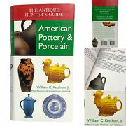 American Pottery And Porcelain Antique Hunters Guide William C. Ketchum Full Color