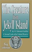 Creature From Jekyll Island A Second Look At The Federal Reserve New Hardback