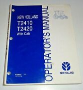 New Holland T2410 T2420 Tractor With Cab Operators Manual 7/07 Nh Original