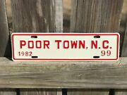 Nos Poor Town North Carolina License Plate 1982 99 Nc City Plate