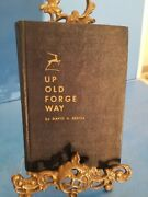 Up Old Forge Way-david H Beetle Hardcover.published By Utica Od 1948.