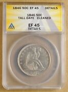 1846 Seated Liberty Half Dollar 'tall Date' Anacs Ef 45 Details