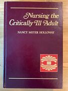 Nursing The Critically Ill Adult By Nancy Meyer Holloway
