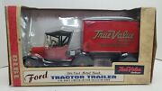 🔥 1918 Ford Tractor Trailer Truck 1/25 Scale Die-cast Ertl True Value 1998 New