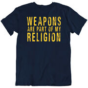 Weapons Are Part Of My Religion Tee Merica Hunter Funny Vintage T-shirts New