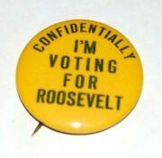 1940 Confidentially Franklin Roosevelt Fdr Campaign Pin Pinback Button Political