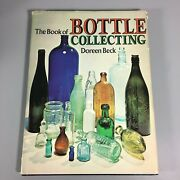 The Book Of Bottle Collecting, 1973 By Doreen Beck Antique Vintage Glass Bottles