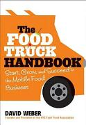 The Food Truck Handbook Start, Grow, And Succeed In The Mobile Food Business