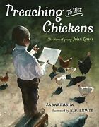 Preaching To The Chickens The Story Of Young John Lewis