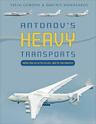 Antonov's Heavy Transports From The An-22 To An-225, 1965 To The Present