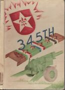 345th Field Artillery Battalion 90th Infantry Div. 3rd U S Army. Wwii History