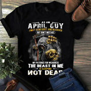 As An April Guy I May Seem Quiet And Reserved Grim Reaper Skull Tshirt