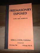 Freemasonry Exposed By Capt. Wm. Morgan Ezra A. Cook Publisher