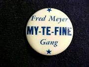 Very Old And Rare Fred Meyer Gang Pinback Very Nice Make Offer