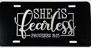 She Is Fearless Car Tag Engraved Etched On Gloss Black Aluminum License Plate