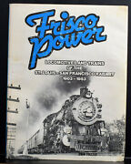 Frisco Power-locomotives And Trains-st. Louis And San Francisco Rwy 1903-1953 1984