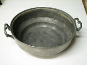 Antique 18th Or 19th Century Pewter Bowl With Handles