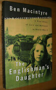 The Englishmanand039s Daughter True Story Of Love And Betrayal In Wwi Macintyre Hc 2001