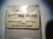 Silver City Nevada Bonanza Hotel Good For One Drink Jesse Moore Whiskey