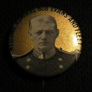 Rare 1908 Welcome Admiral Bob Evans And Fleet Pin Great White Fighting Us Navy