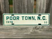 Nos Poor Town North Carolina License Plate 1978 95 Nc City Plate
