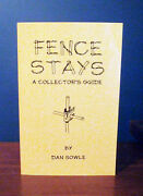 Fence Stays Barbed Wire Collectors Guide Sowle Signed Book 2007