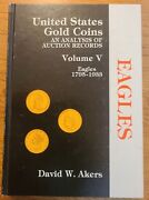 United States Gold Coins - Volume V Eagles 1795-1933 By David Akers