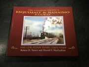 The Canadian Pacific's Esquimalt And Nanaimo Railway The Cpr Steam Years 1905-1949