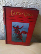 Everyday Heroes Stories Of Bravery During The Queen's Reign 1837-1888, [c1888]