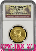 2011 Julia Grant 10 Ngc Ms 70 First Spouse Gold Coin Graded Perfect