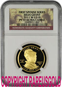 2011 Julia Grant 10 Ngc Pf 70 First Spouse Proof Gold Coin Graded Perfect