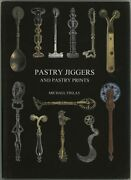 Pastry Jiggers And Pastry Prints Kitchen Antiques Baking Michael Finley